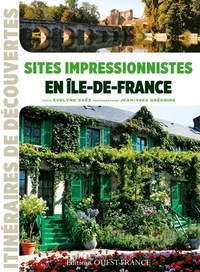 Evelyne Saëz - Sites impressionnistes en Ile-de-France.