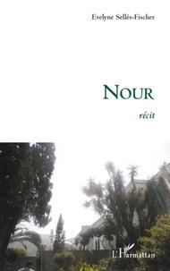 Evelyne Sellés-Fischer - Nour.