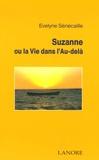 Evelyne Senecaille - Suzanne ou la Vie dans l'Au delà.
