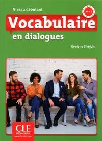 Evelyne Siréjols - Vocabulaire FLE niveau débutant En dialogues,  A1-A2. 1 CD audio MP3