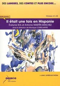Evelyne Sol et Antonio Martin Sanchez - Il était une fois en Hispanie - Espagnol Niveaux A1-A2. 1 CD audio