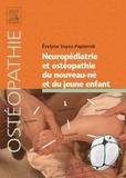 Evelyne Soyez-Papiernik - Neuropédiatrie et ostéopathie du nouveau-né et du jeune enfant.