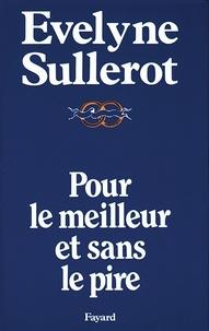 Evelyne Sullerot - Pour le meilleur et sans le pire.