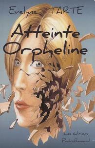 Evelyne Tarte - Atteinte orpheline.