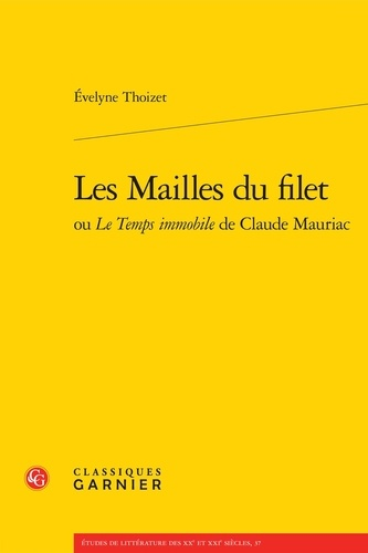 Les Mailles du filet. ou Le Temps immobile de Claude Mauriac