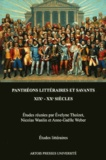 Evelyne Thoizet et Nicolas Wanlin - Panthéons littéraires et savants (XIXe XXe siècles).