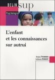 Evelyne Thommen et Guillaume Rimbert - L'enfant et les connaissances sur autrui.