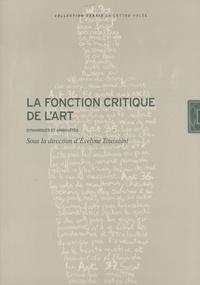 Evelyne Toussaint - La fonction critique de l'art - Dynamiques et ambiguïtés.