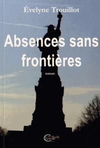 Evelyne Trouillot - Absences sans frontières.
