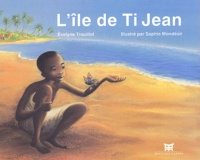 Evelyne Trouillot - L'île de Ti Jean. 1 CD audio