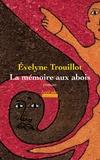 Evelyne Trouillot - La mémoire aux abois.