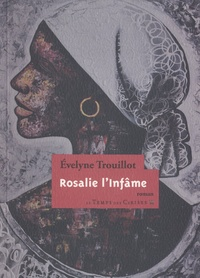 Evelyne Trouillot - Rosalie l'infâme.