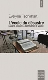 Evelyne Tschirhart - L'école du désastre - Lâcheté à droite... destruction à gauche.