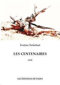 Evelyne Tschirhart - Les Centenaires.