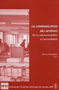 La communication des archives - De la communicabilité à laccessibilité.pdf
