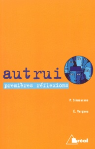 Evelyne Vergnou et Patrick Simmarano - Autrui, premières reflexions - Classes préparatoires.