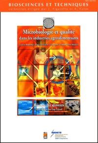 Evelyne Verne-Bourdais et Guy Leyral - Microbiologie et qualité dans les industries agroalimentaires.