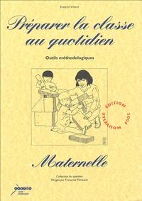 Evelyne Villard - Préparer la classe au quotidien Maternelle - Outils méthodologiques.