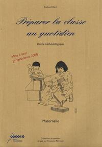 Evelyne Villard - Préparer la classe au quotidien, Maternelle - Outils méthodologiques.