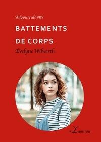 Evelyne Wilwerth - Battement de corps.