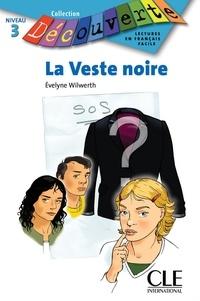 Evelyne Wilwerth - LECT DECOUVERTE  : La veste noire - Niveau 3 - Lecture Découverte - Ebook.