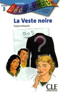 Evelyne Wilwerth et Jean-Jacques Lee - La Veste noire - Lecture en français facile niveau 3.