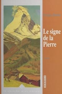 Evelyse Robin et Jérôme Feugereux - Le signe de la Pierre.