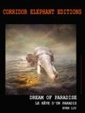 Even Liu - Dream of paradise - le rêve d'un paradis.