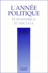 Evénements et tendances - L'année politique, économique et sociale 1999.