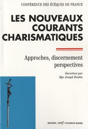Evêques de France - Les nouveaux courants charismatiques - Approches, dicernement, perspectives.