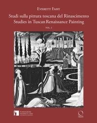 Everett Fahy - Studi sulla pittura toscana del Rinascimento - Volume 1, Scritti scelti, textes en italien et en anglais.