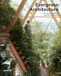 Gestalten - Evergreen architecture - Overgrown buildings and greener living.