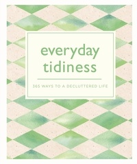 Everyday Tidiness - 365 Ways to a Decluttered Life.