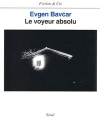 Evgen Bavcar - Le Voyeur absolu.