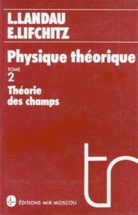Evgeni Lifchitz et Lev Landau - Physique théorique - Tome 2, Théorie des champs.