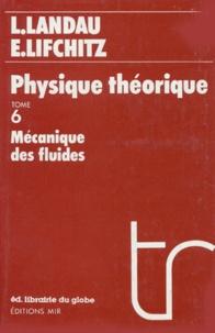 Evgeni Lifchitz et Lev Landau - PHYSIQUE THEORIQUE. - Tome 6, mécanique des fluides, 2ème édition revue et complétée.