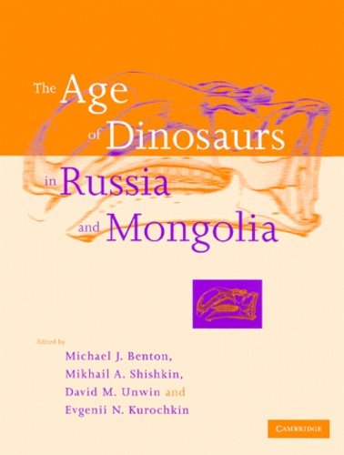 Evgenii-N Kurochkin et  Collectif - The age of dinosaurs in Russia and Mongolia.