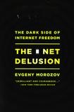 Evgeny Morozov - The Net Delusion - The Dark Side of Internet Freedom.