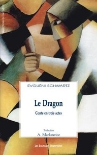 Télécharger livre pdfs gratuitement Le Dragon  (French Edition) par Evgueni Schwartz 9782846812832