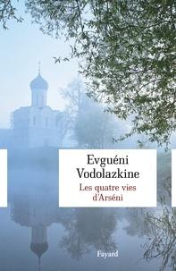 Evgueni Vodolazkine - Les quatre vies d'Arséni.