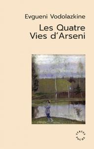 Evgueni Vodolazkine - Les quatre vies d'Arseni.