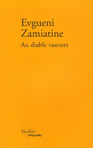 Evguéni Zamiatine - Au diable vauvert - Suivi de Alatyr.