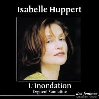 Evguéni Zamiatine et Isabelle Huppert - L'Inondation.