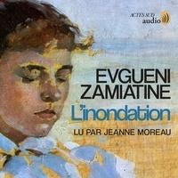 Evguéni Zamiatine et Jeanne Moreau - L'inondation.