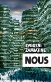 Evguéni Zamiatine - Nous.