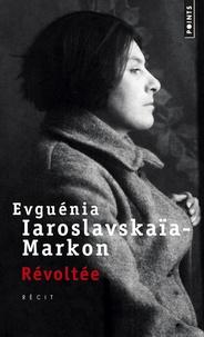 Evguénia Iaroslavskaïa-Markon - Révoltée.