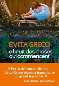 Evita Greco - Le bruit des choses qui commencent.
