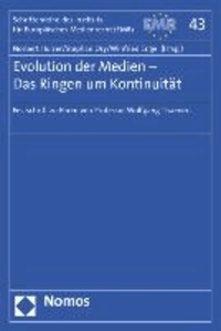 Evolution der Medien - Das Ringen um Kontinuität - Festschrift zu Ehren von Professor Wolfgang Thaenert.