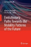 Evolutionary Paths Towards the Mobility Patterns of the Future - Lecture Notes in Mobility.