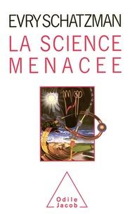 Evry Schatzman - La science menacée.